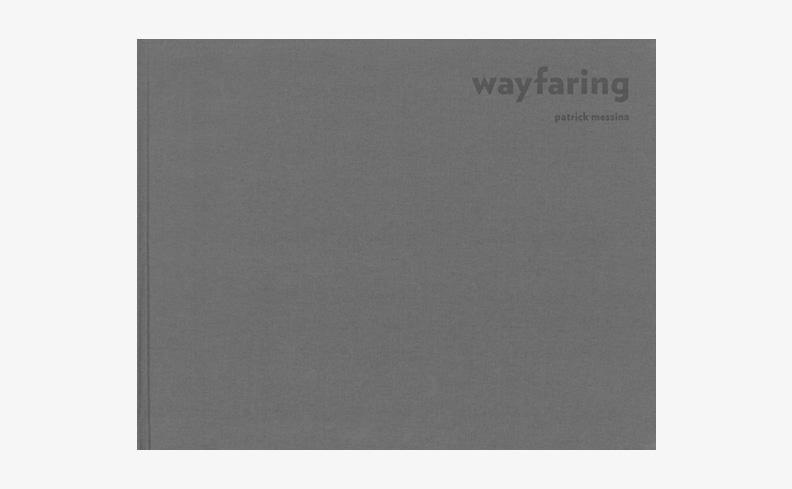 Wayfaring | パトリック・メッシーナ 写真集
