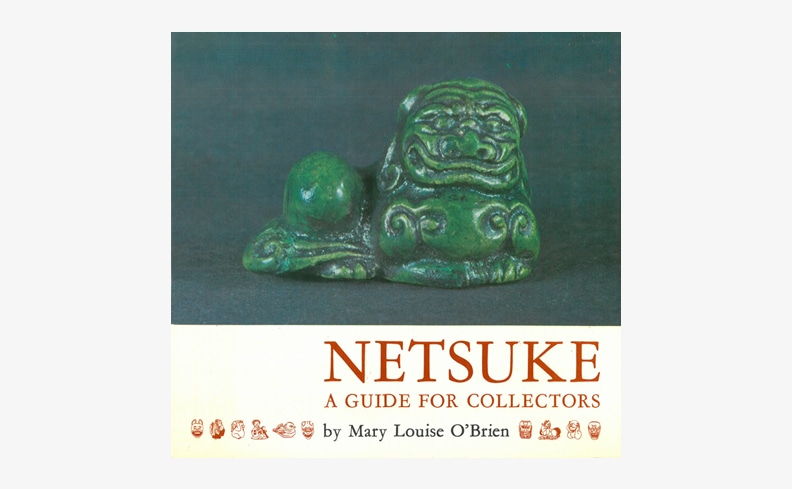 Netsuke A Guide for Collectors | Mary Louise O'Brien