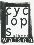 Cyclops | Albert Watson アルバート・ワトソン