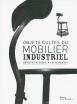 Objets cultes du mobilier industriel | Brigitte Durieux, Laziz Hamani