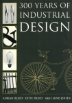300 Years of Industrial Design | Adrian Heath、Ditte Heath ほか