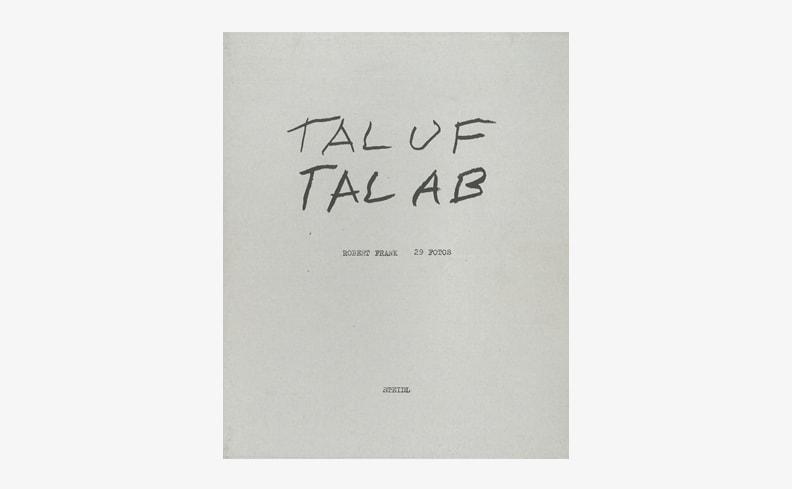 Tal Uf Tal Ab | Robert Frank