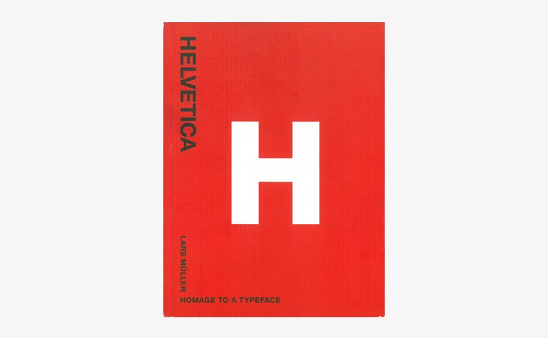 Helvetica: Homage to a Typeface | Lars Muller