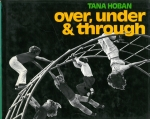 Over, Under and Through | Tana Hoban タナ・ホーバン