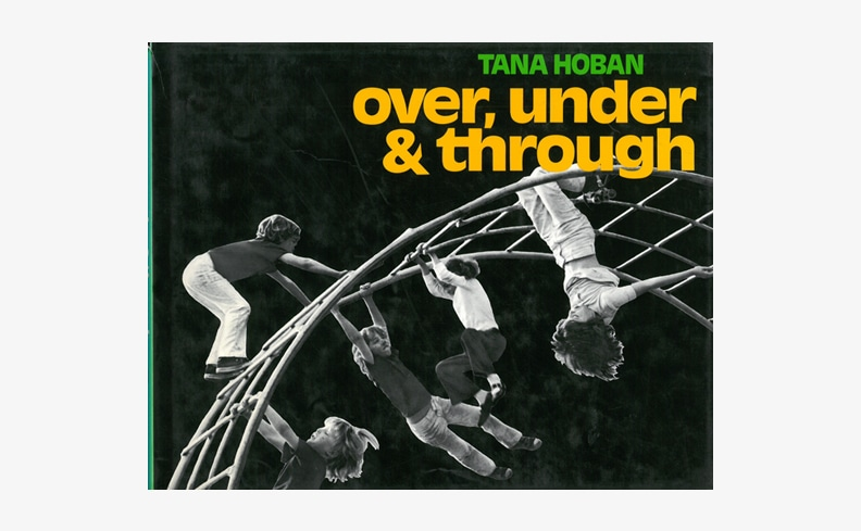 Over, Under and Through | Tana Hoban