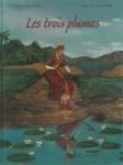 Les Trois plumes | Jacob Grimm、Wilhelm Grimm、Anne Romby