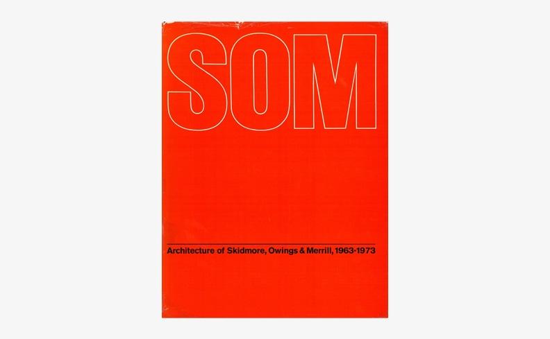 Architecture of Skidmore, Owings & Merrill 1963-73 | スキッドモア・オーウィングズ・アンド・メリル 作品集
