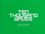 Ten Thousand Waves | アイザック・ジュリアン Isaac Julien 作品集