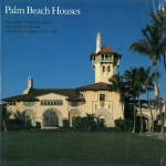Palm Beach Houses | Shirley Johnston、Roberto Schezen、Robert A.M. Stern