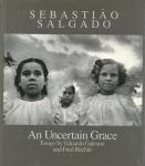 An Uncertain Grace | セバスチャン・サルガド Sebastiao Salgado 写真集