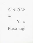 Snow | 草彅裕