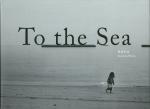 To the Sea | 鷲尾和彦