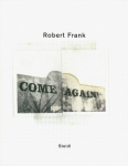 Come Again |  Robert Frank ロバート・フランク
