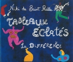 Tableaux Eclates La Difference | Niki de Saint Phalle ニキ・ド・サンファル