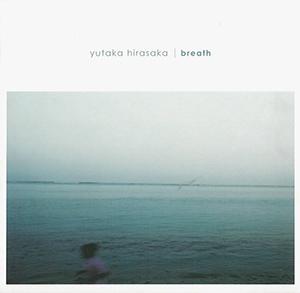 yutaka hirasaka『breath』