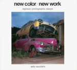 New Color/New Work : 18 Photographic Essays | Sally Eauclaire