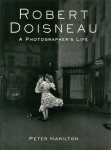 Robert Doisneau: A Photographer's Life | ロベール・ドアノー 写真集