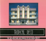 Tropical Deco: The Architecture and Design of Old Miami Beach | Laura Cerwinske