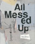 All Messed Up: Unpredictable Graphics | Anna Gerber