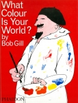What Colour Is Your World? | Bob Gill ボブ・ギル