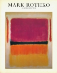 Mark Rothko 1903-1970 A Retrospective | マーク・ロスコ