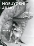 【新刊】Tombeau Tokyo | Nobuyoshi Araki 荒木経惟 限定350部