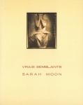 Vrais Semblants | Sarah Moon サラ・ムーン