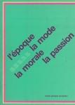 L'Epoque La Mode La Moral La Passion | Blistene Bernard 他
