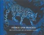 Fierce and Fragile: Big Cat in the Art of Robert Dallet | ロバート・ダレット