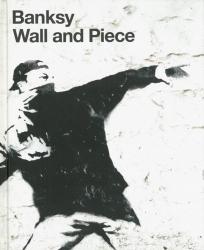 Wall and Piece | Banksy バンクシー作品集