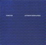 Forever | Anthony Hernandez アンソニー・ヘルナンデス