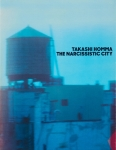 The Narcissistic City | Takashi Homma ホンマタカシ