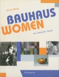 Bauhaus Women: Art, Handicraft, Design | Ulrike Muller
