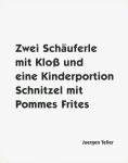 Zwei Schauferle mit Klob und eine Kinderportion Schnitzel mit Pommes Frites | Juergen Teller
