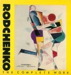 Rodchenko: The Complete Work | アレクサンドル・ロトチェンコ  作品集