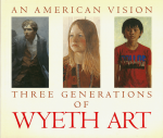 An American Vision:Three Generations of Wyeth Art | N.C. ワイエス、アンドリュー・ワイエス、ジェイムズ・ワイエス